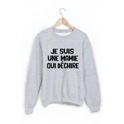 Sweat-Shirt je suis une mamie qui déchire ref 1585