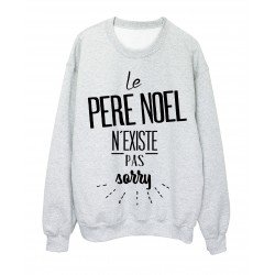 Sweat-Shirt citation le PERE NOEL n'existe pas sorry