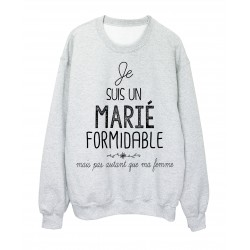 Sweat-Shirt citation Mariage humour Je suis un Marié formidable