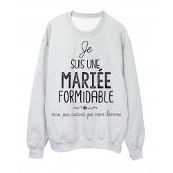 Sweat-Shirt citation Mariage humour Je suis une Mariée formidabl