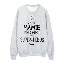 Sweat-Shirt citation je suis une mamie mais aussi un super héros