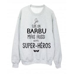 Shirt citation je suis un Barbu mais aussi un super héros