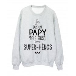 Sweat-Shirt citation je suis un Papy mais aussi un super héros