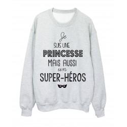 Sweat-Shirt citation je suis une princesse mais aussi un super héros ref 1940