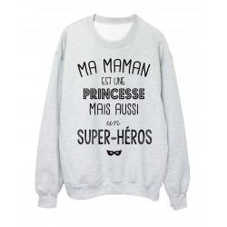 Sweat-Shirt citation Ma maman est une princesse mais aussi un super héros