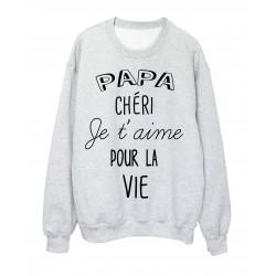 Sweat-Shirt fete des peres Papa chéri je t'aime pour la vie