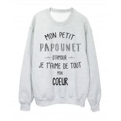 Sweat-Shirt citation Mon petit PAPOUNET Je t'aime de tout mon coeur