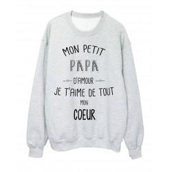 Sweat-Shirt citation Mon petit PAPA Je t'aime de tout mon coeur