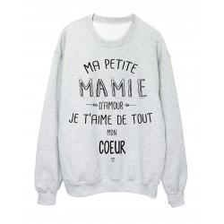 Sweat-Shirt citation Ma petite MAMIE Je t'aime de tout mon coeur