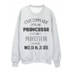 Sweat-Shirt citation C'est compliqué d'etre une princesse et une prof a la fois