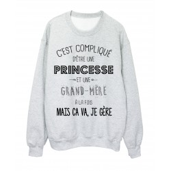 Sweat-Shirt C'est compliquée une princesse et une GRAND MERE a la fois