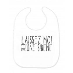 Bavoir bébé citation Laissez moi etre une sirene ref 208