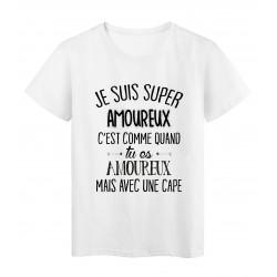 T-Shirt citation Je suis super amoureux