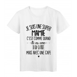 T-Shirt citation Je suis une super mamie