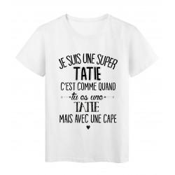 T-Shirt citation Je suis une super TATIE