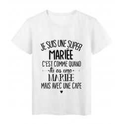 T-Shirt citation Je suis une super MARIEE