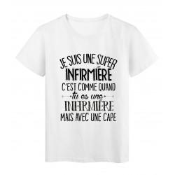 T-Shirt citation Je suis un super INFIRMIÈRE ref Tee shirt 2056