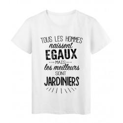 T-Shirt citation Tous les hommes naissent égaux-Jardiniers réf Tee shirt 2075