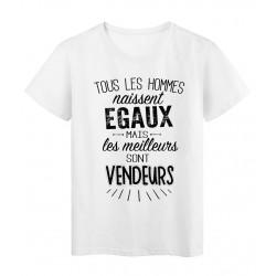 T-Shirt citation Tous les hommes naissent égaux-Vendeurs réf Tee shirt 2081