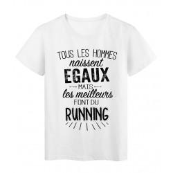 T-Shirt citation Tous les hommes naissent égaux les meilleurs font du running réf Tee shirt 2092