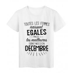 T-Shirt citation Toutes les femmes naissent égales les meilleures sont nées en Décembre réf Tee shirt 2120