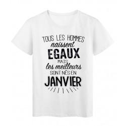 T-Shirt citation Tous les hommes naissent égaux les meilleurs sont nés en Janvier réf Tee shirt 2121