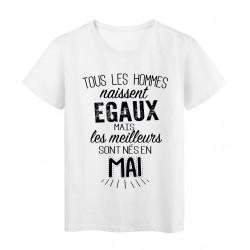 T-Shirt citation Tous les hommes naissent égaux les meilleurs sont nés en Mai réf Tee shirt 2125