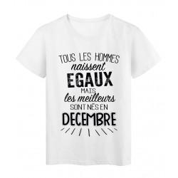 T-Shirt citation Tous les hommes naissent égaux les meilleurs sont nés en Décembre réf Tee shirt 2133