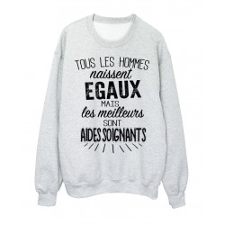 Sweat-Shirt citation Tous les hommes naissent égaux mais les meilleurs sont aides soignants réf 2084
