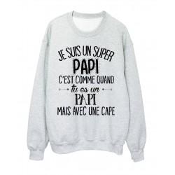 Sweat-Shirt humour citation super Papi c'est comme quand tu es un Papi mais avec une cape réf 2058