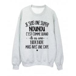 Sweat-Shirt humour citation super nounou c'est comme quand tu es une nounou mais avec une cape réf 2048