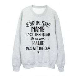 Sweat-Shirt humour citation super mamie c'est comme quand tu es une mamie mais avec une cape réf 2045