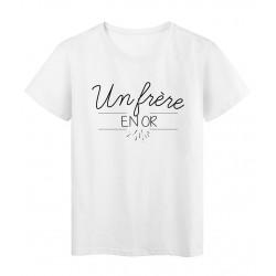 T-Shirt imprimé Humour Citation UN FRÈRE EN OR réf 2255
