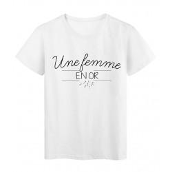 T-Shirt imprimé Humour Citation UNE FEMME EN OR réf 2259