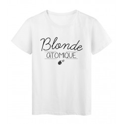 T-Shirt imprimé humour Citation Blonde atomique réf 2269