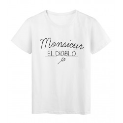 T-Shirt imprimé humour Citation Monsieur el diablo réf 2270