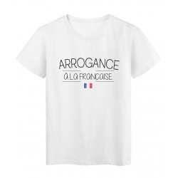 T-Shirt imprimé humour Citation Arrogance à la Française réf 2273