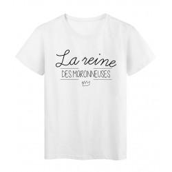 T-Shirt imprimé humour Citation LA REINE DES MARONNEUSES réf 2287