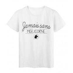 T-Shirt imprimé humour Citation Jamais sans ma licorne réf 2296