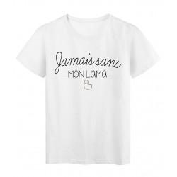 T-Shirt imprimé humour Citation Jamais sans mon Lama réf 2297