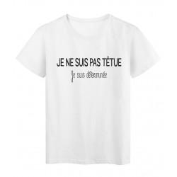 T-Shirt imprimé citation humour je ne suis pas tétu je suis déterminée