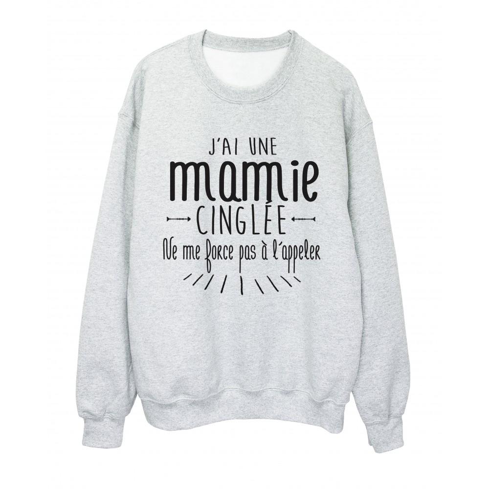 Sweat shirt citation humour j'ai une mamie cinglée ref 2346