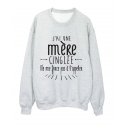 Sweat shirt citation humour j'ai une mere cinglée ref 2345