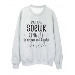 Sweat shirt citation humour j'ai une soeur cinglée ref 2344