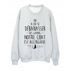 Sweat shirt citation humour on a du se débarrasé des gamins chat allergique ref 2340