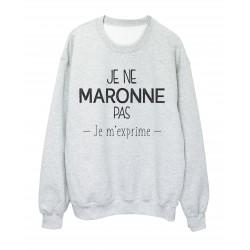 Sweat shirt imprimé citation marseillais Je ne maronne pas je m'exprime ref 2318