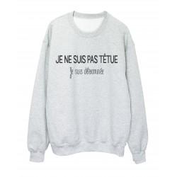 Sweat shirt imprimé citation humour je ne suis pas tétue je suis déterminée ref 2315