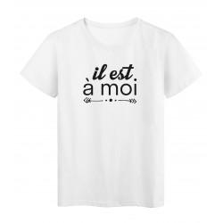 T-Shirt imprimé citation humour Il est a moi