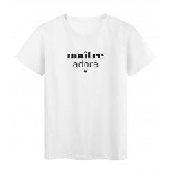 T-Shirt imprimé citation maitre adoré