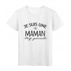 T-Shirt imprimé citation humour Je suis une maman trop géniale